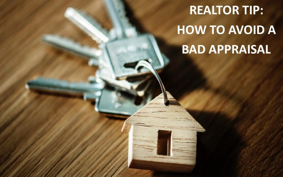 REALTOR TIP: HOW TO AVOID A BAD APPRAISAL